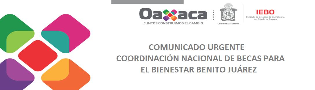 Comunicado urgente coordinación nacional de becas para el bienestar Benito Juárez