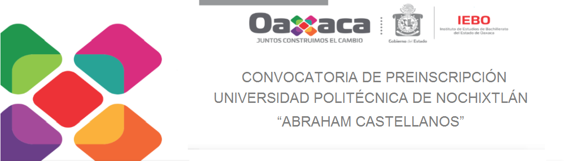 """Convocatoria de preinscripción Universidad Politécnica de Nochixtlán """"Abraham Castellanos"""""""