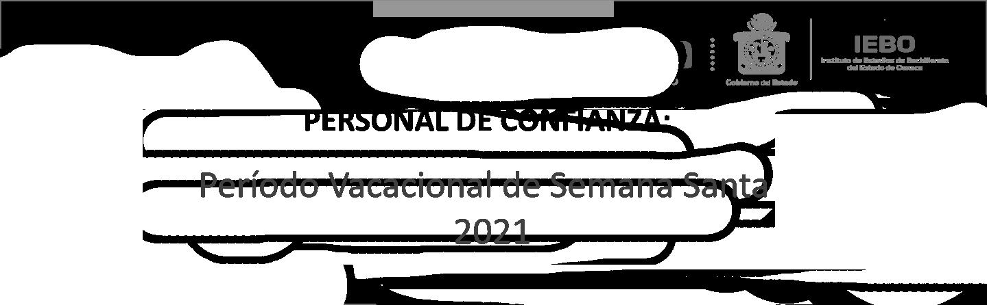 PERSONAL DE CONFIANZA:  Período Vacacional de Semana Santa  2021