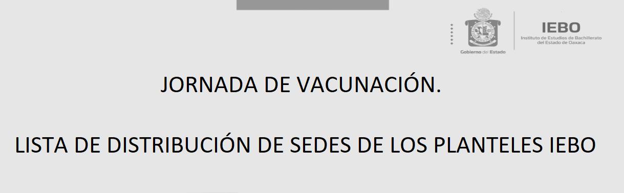 LISTA DE DISTRIBUCIÓN DE SEDES DE LOS PLANTELES IEBO