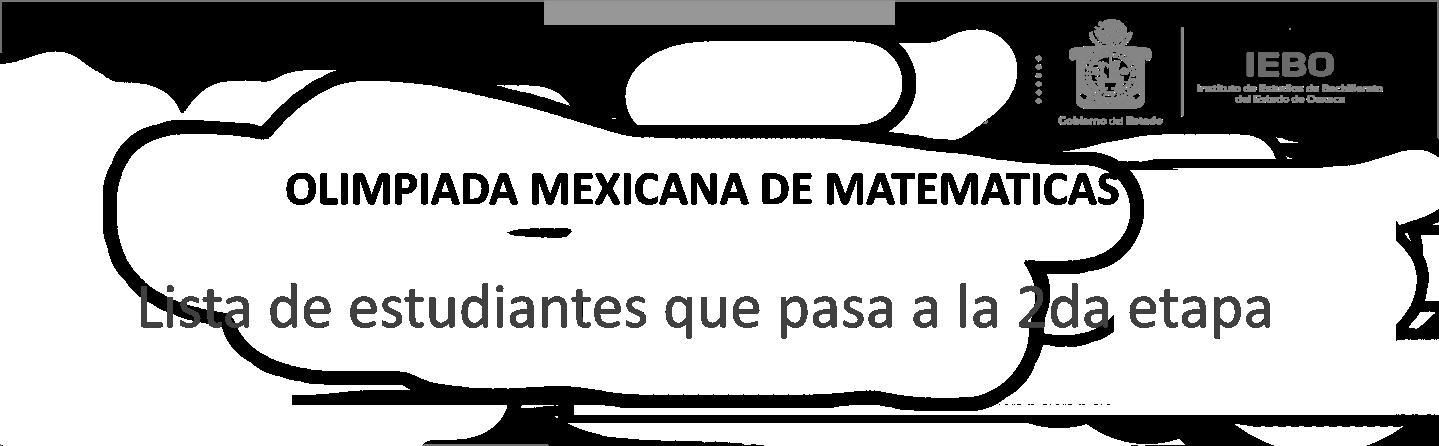 OLIMPIADA MEXICANA DE MATEMATICAS: Lista de estudiantes que pasa a la 2da etapa.