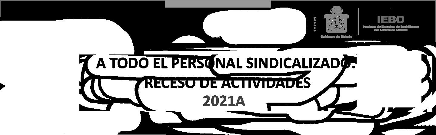 """Circular IEBO/DA/013/2021 """"RECESO DE ACTIVIDADES"""""""